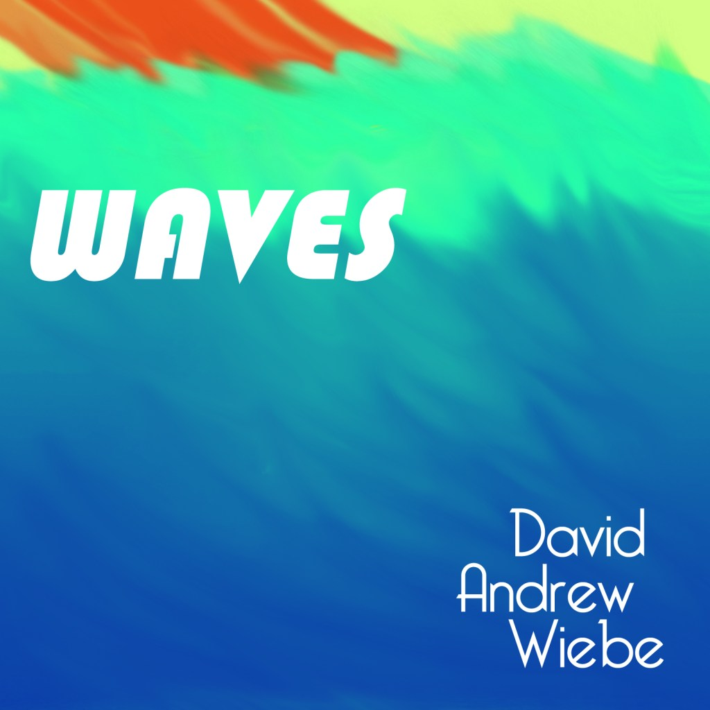 Waves by David Andrew Wiebe