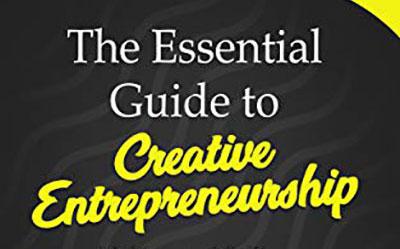 The Essential Guide to Creative Entrepreneurship