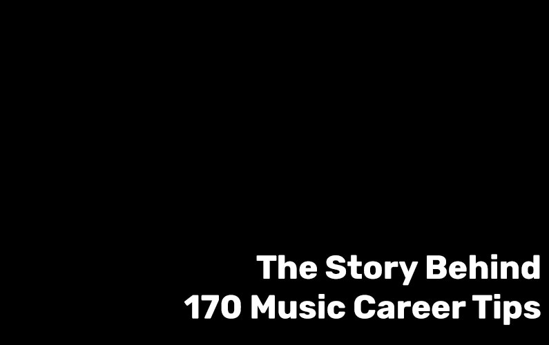 The Story Behind 170 Music Career Tips