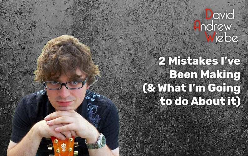 2 Mistakes I've Been Making (& What I'm Going to do About it)