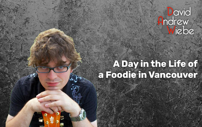 A Day in the Life of a Foodie in Vancouver