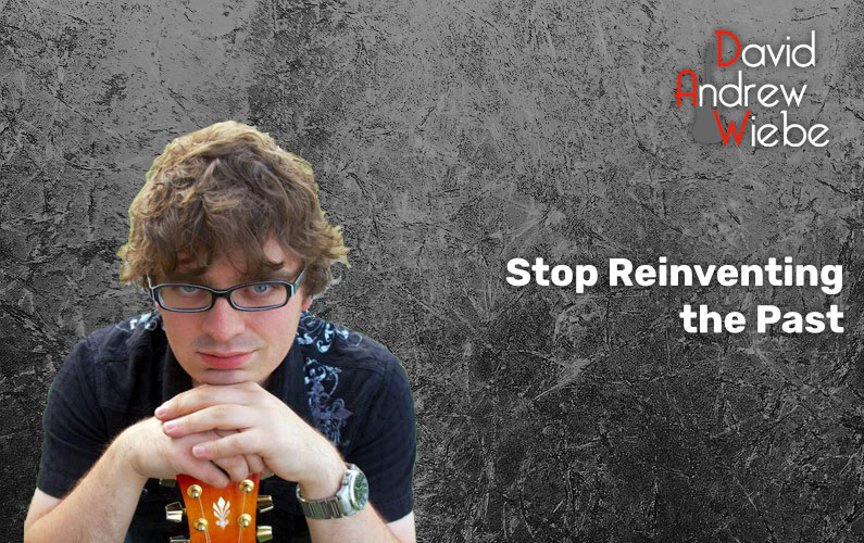Stop Reinventing the Past