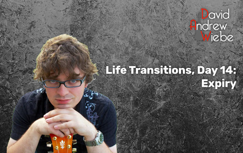 Life Transitions, Day 14: Expiry