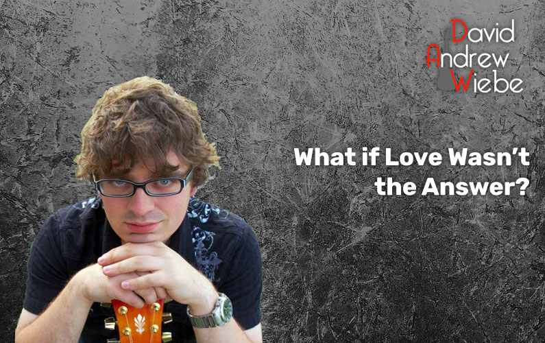 What if Love Wasn't the Answer?