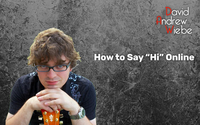 """How to Say """"Hi"""" Online"""