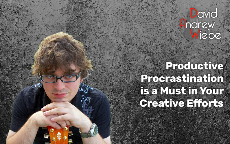 Productive Procrastination is a Must in Your Creative Efforts