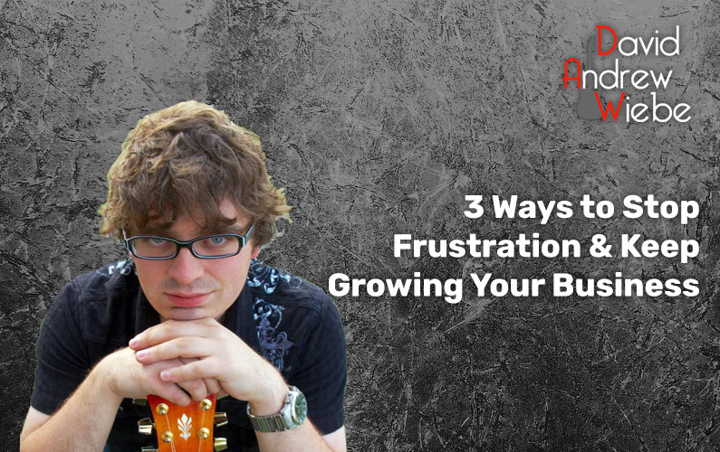 3 Ways to Stop Frustration & Keep Growing Your Business