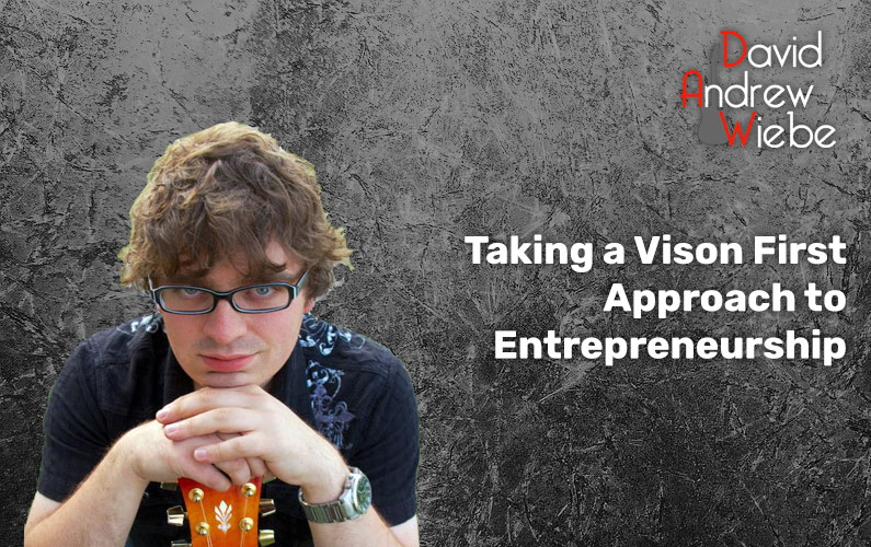 Taking a Vision First Approach to Entrepreneurship