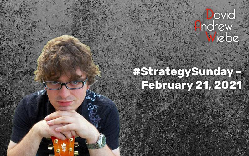 #StrategySunday – February 21, 2021