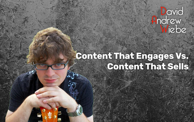 Content That Engages Vs. Content That Sells