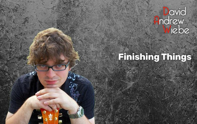 Finishing Things