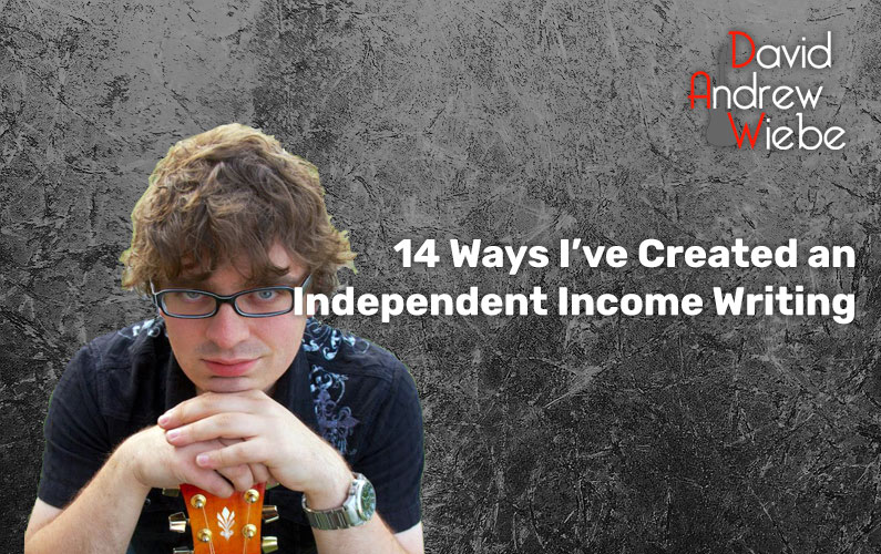 14 Ways I've Created an Independent Income Writing