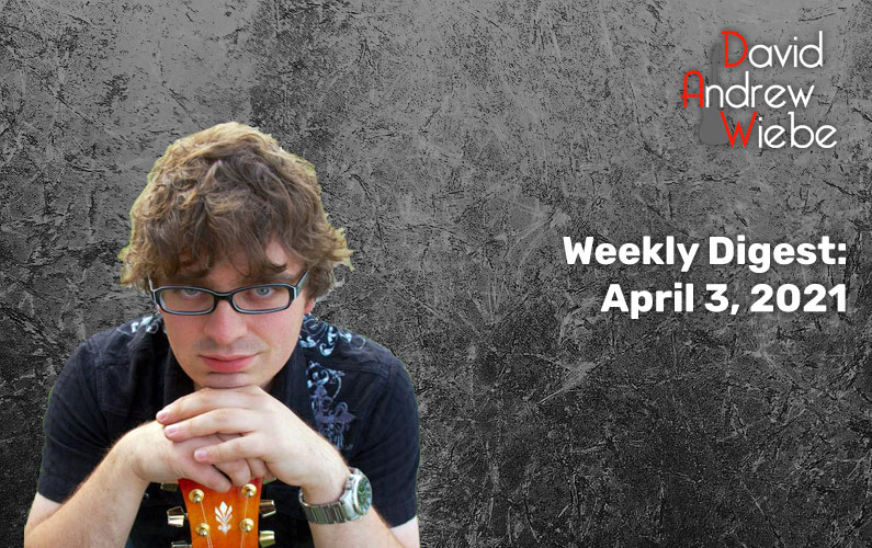Weekly Digest: April 3, 2021