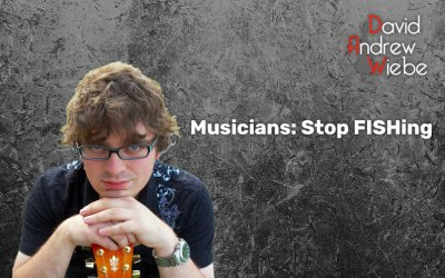 Musicians: Stop FISHing
