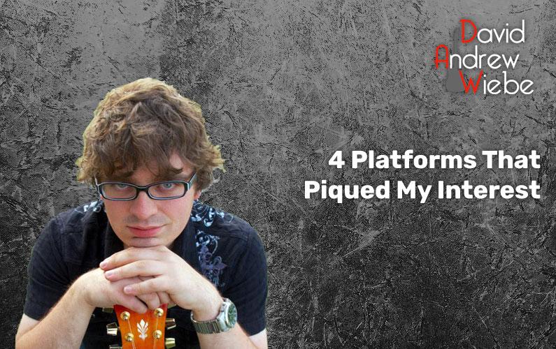 4 Platforms That Piqued My Interest