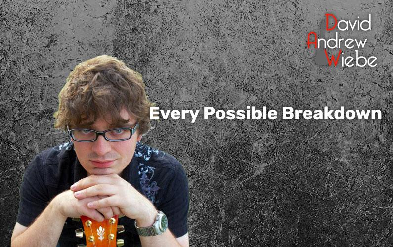 Every Possible Breakdown