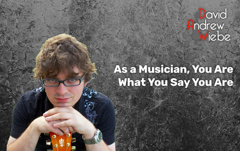 As a Musician, You Are What You Say You Are