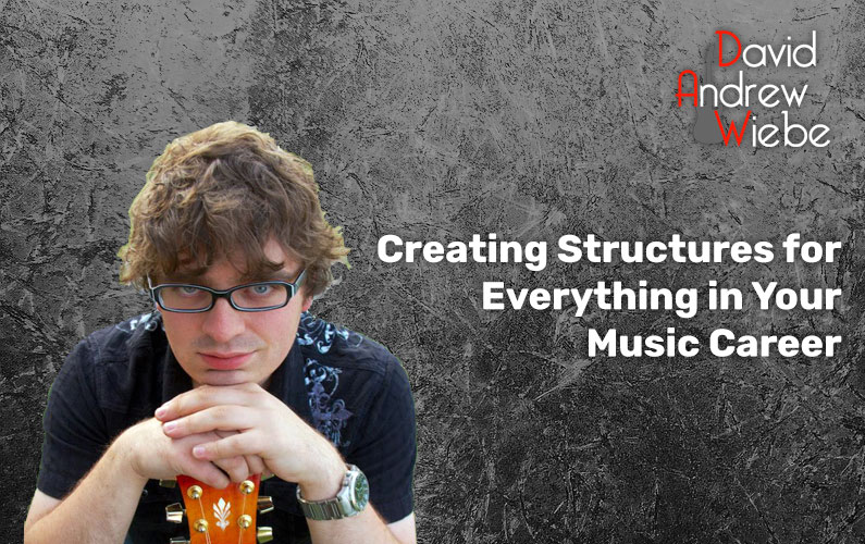 Creating Structures for Everything in Your Music Career