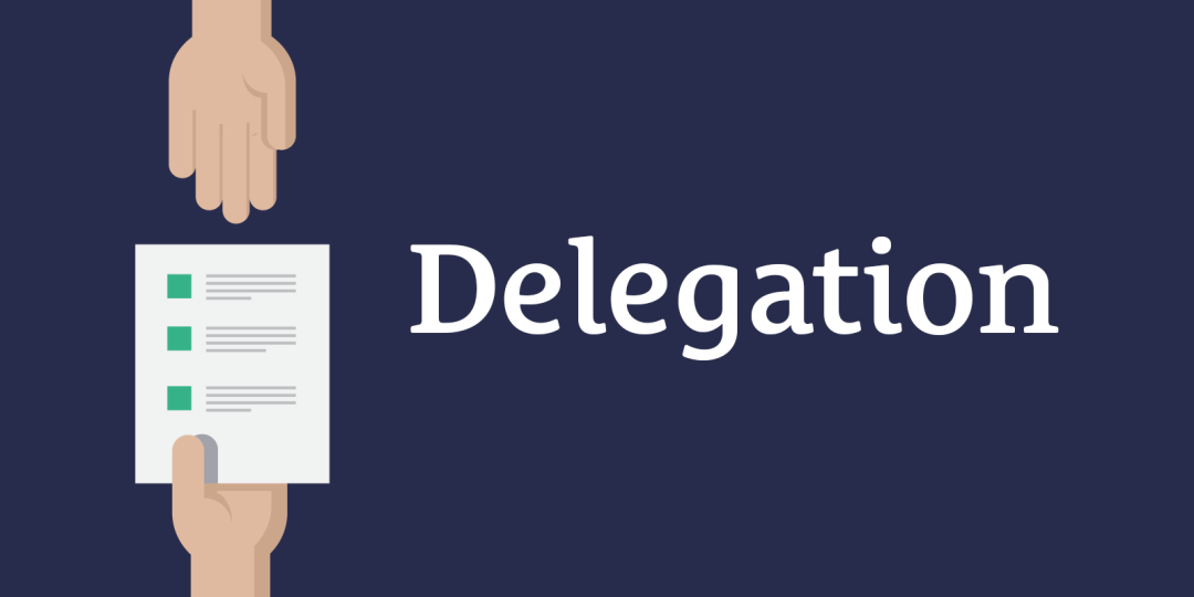 Delegation is a 3-Way Street