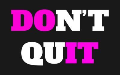 """You don't lose when you lose.  You lose when you quit."""