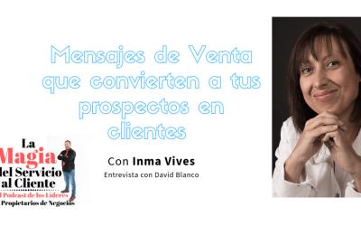 Mensajes de Venta que convierten a tus prospectos en clientes, con Inma Vives