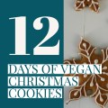 The 12 Days of Vegan Christmas Cookies