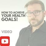 Achieve Your Health Goals
