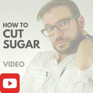 How To Cut Sugar