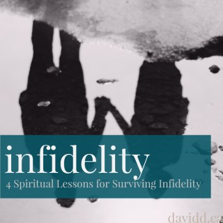 4 Spiritual Lessons for Surviving Infidelity