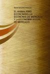 EL ANIMALISMO ECONOMICO, LA ECONOMIA DE MERCADO Y LA ECONOMIA SOCIAL DE MERCADO.