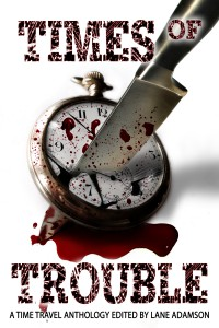 Times of Trouble (A Time Travel anthology) from Permuted Press