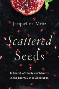 Cover of Scattered Seeds by Jacqueline Mroz: seeds fall from fruit on the cover