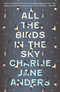 All the Birds in the Sky by Charlie Jane Anders book cover; flock of birds all over the title