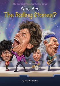 Cover of Who are the Rolling Stones by Dana Meachen Rau; the Rolling Stones have their heads enlarged