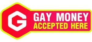 Gay money accepted here