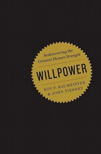 Willpower by Roy F. Baumeister & John Tierney