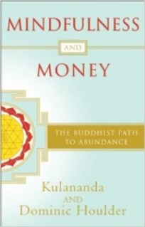 Mindfulness and Money - Kulananda and Dominic Houlder