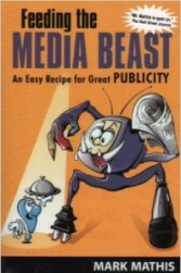 Feeding the Media Beast - Mark Mathis