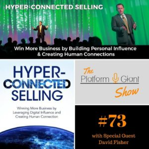 Diving into Hyper-Connected Selling with Shane Purnell on the Platform Giant Show