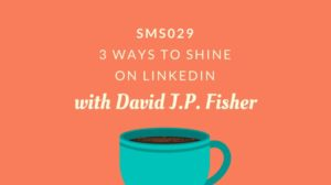 Going Over 3 Ways to Shine on LinkedIn with Saul Marquez on the Smart Medical Sales Show