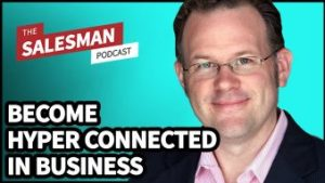 Talking Hyper-Connected Selling with Will Barron on the Salesman Podcast