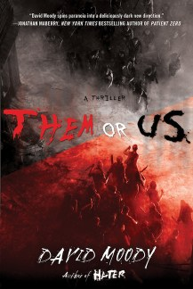 Them or Us by David Moody (Thomas Dunne Books, 2011)