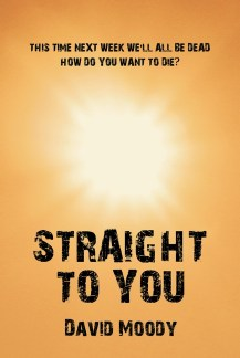 Straight to You by David Moody (Infected Books 2006)