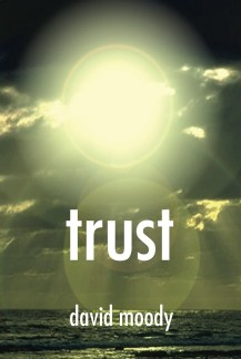Trust by David Moody (Infected Books, 2005)