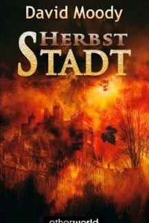 Herbst: Stadt by David Moody (Autumn: The City, MKrug Verlag 2008)