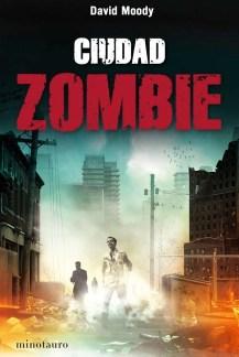 Ciudad Zombie by David Moody (Autumn: The City, Minotauro, 2011)