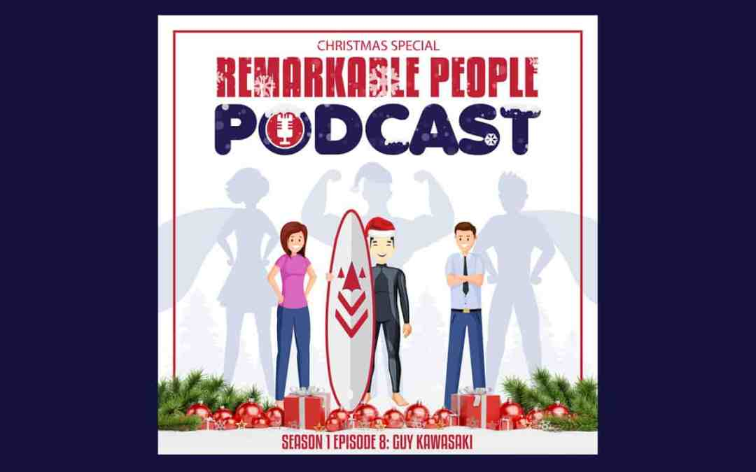 The-Remarkable-People-Podcast-Season-1-Episode-8-Christmas-Special-with-Guy-Kawasaki-post-cover