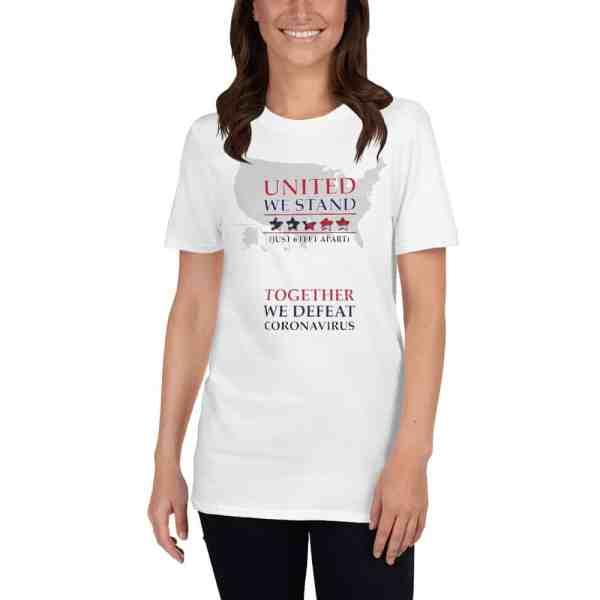 WE WILL WIN! UNITED WE STAND Just Six Feet Apart TOGETHER WE DEFEAT CORONAVIRUS COVID-19 Tshirt