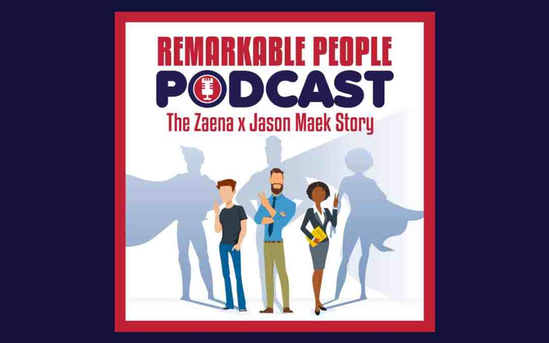 Zaena-x-Jason-Maek-Interview-on-the-Remarkable-People-Podcast-cover