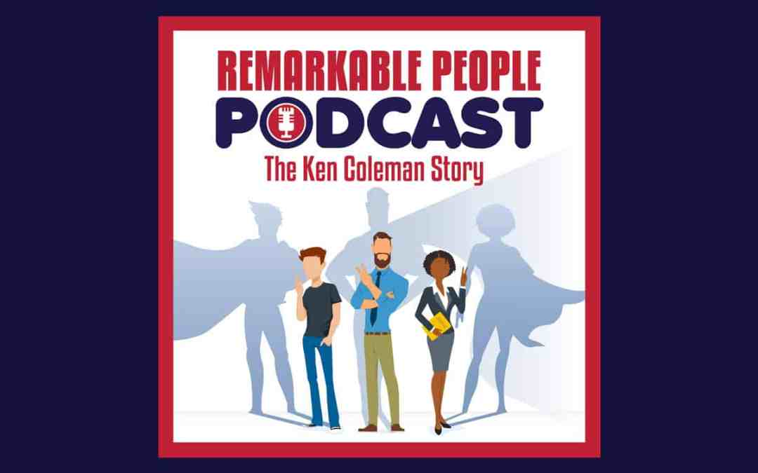 Ken Coleman Remarkable People Podcast cover